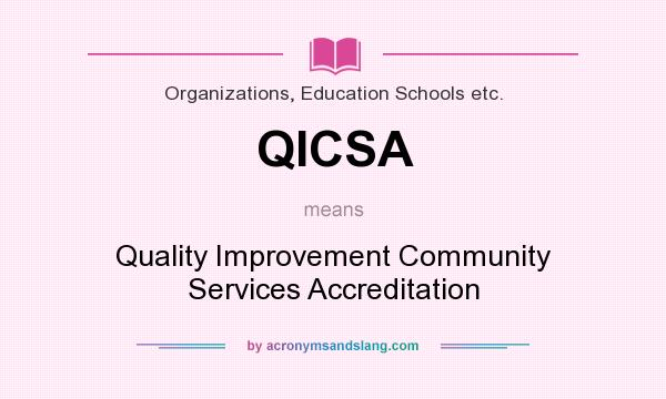 What does QICSA mean? It stands for Quality Improvement Community Services Accreditation