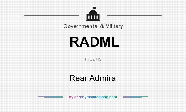 What does RADML mean? It stands for Rear Admiral
