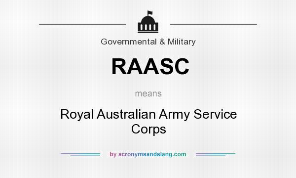What does RAASC mean? It stands for Royal Australian Army Service Corps