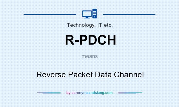 What does R-PDCH mean? It stands for Reverse Packet Data Channel