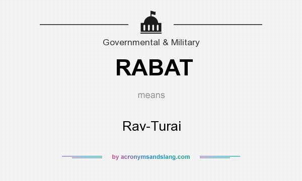 What does RABAT mean? It stands for Rav-Turai