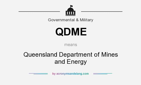 What does QDME mean? It stands for Queensland Department of Mines and Energy