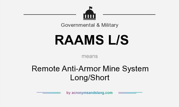 What does RAAMS L/S mean? It stands for Remote Anti-Armor Mine System Long/Short