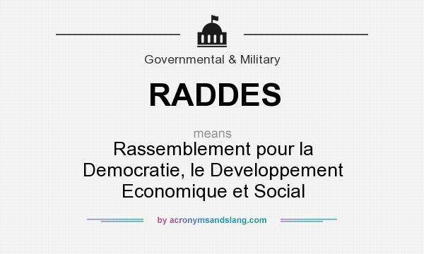 What does RADDES mean? It stands for Rassemblement pour la Democratie, le Developpement Economique et Social