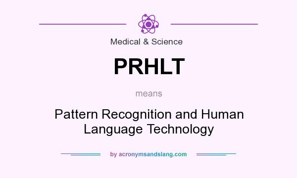 What does PRHLT mean? It stands for Pattern Recognition and Human Language Technology