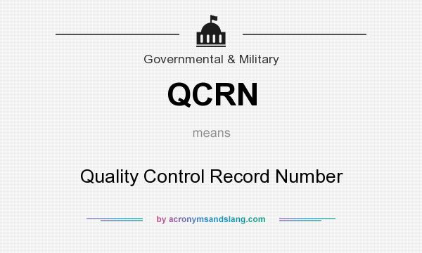 What does QCRN mean? It stands for Quality Control Record Number