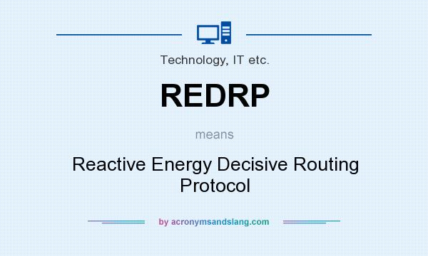 Definition Of REDRP   REDRP Stands For Reactive Energy Decisive Routing  Protocol. By AcronymsAndSlang.com