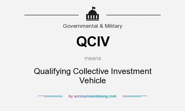 What does QCIV mean? It stands for Qualifying Collective Investment Vehicle