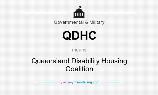 What does QDHC mean? It stands for Queensland Disability Housing Coalition