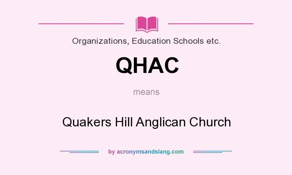 What does QHAC mean? It stands for Quakers Hill Anglican Church