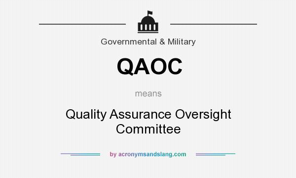 What does QAOC mean? It stands for Quality Assurance Oversight Committee
