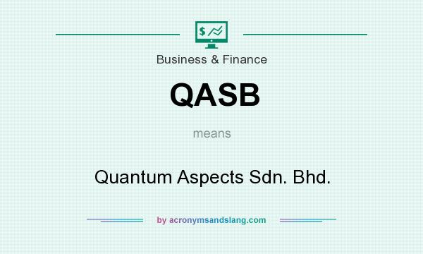 What does QASB mean? It stands for Quantum Aspects Sdn. Bhd.