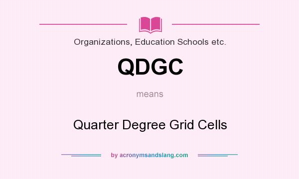 What does QDGC mean? It stands for Quarter Degree Grid Cells