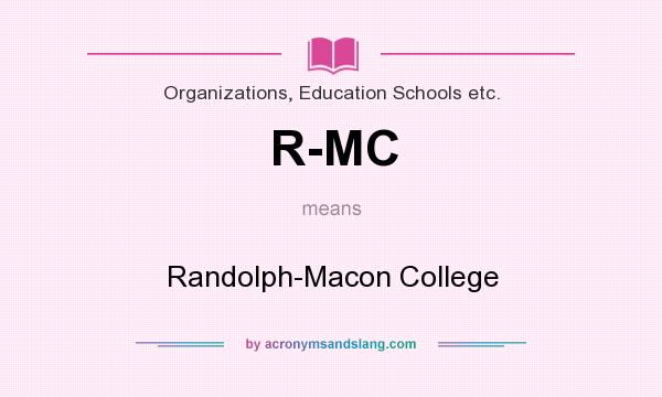 What does R-MC mean? It stands for Randolph-Macon College