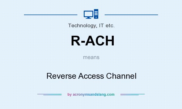What does R-ACH mean? It stands for Reverse Access Channel