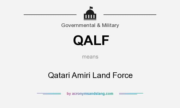 What does QALF mean? It stands for Qatari Amiri Land Force