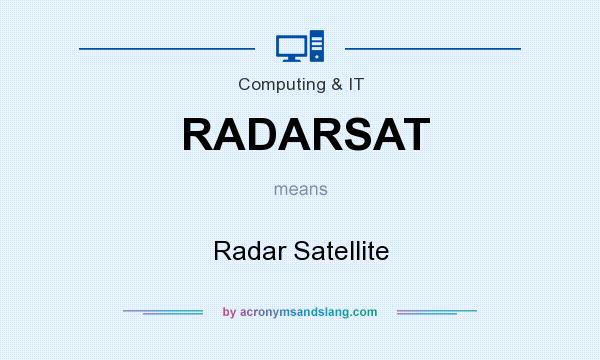 What does RADARSAT mean? It stands for Radar Satellite