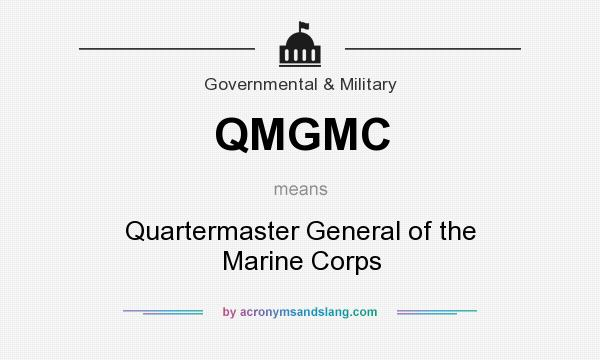 What does QMGMC mean? It stands for Quartermaster General of the Marine Corps