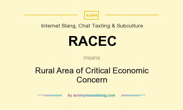 What does RACEC mean? It stands for Rural Area of Critical Economic Concern
