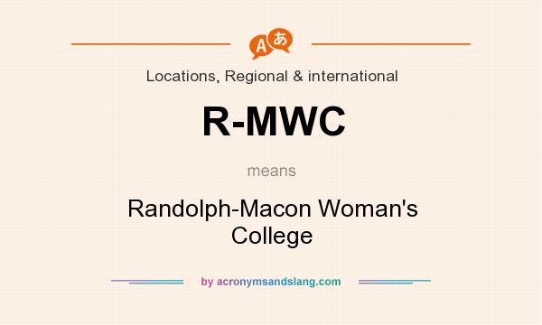 What does R-MWC mean? It stands for Randolph-Macon Woman`s College