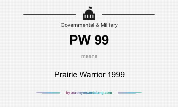 What does PW 99 mean? It stands for Prairie Warrior 1999