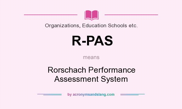 What does R-PAS mean? It stands for Rorschach Performance Assessment System
