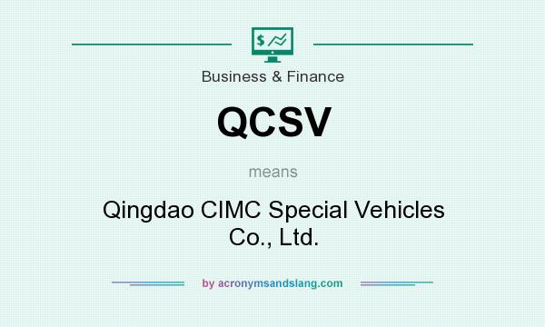 What does QCSV mean? It stands for Qingdao CIMC Special Vehicles Co., Ltd.