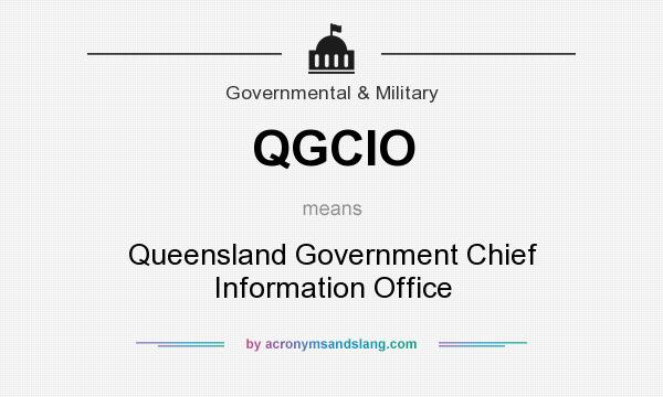 What does QGCIO mean? It stands for Queensland Government Chief Information Office