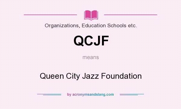 What does QCJF mean? It stands for Queen City Jazz Foundation
