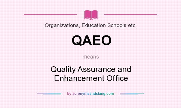 What does QAEO mean? It stands for Quality Assurance and Enhancement Office