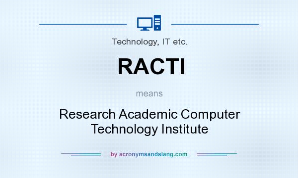 What does RACTI mean? It stands for Research Academic Computer Technology Institute