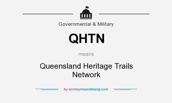What does QHTN mean? It stands for Queensland Heritage Trails Network