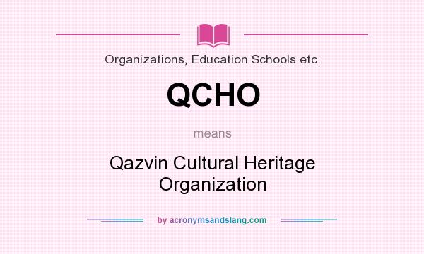 What does QCHO mean? It stands for Qazvin Cultural Heritage Organization