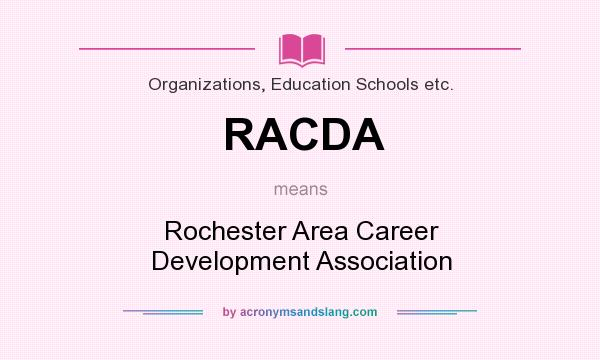 What does RACDA mean? It stands for Rochester Area Career Development Association