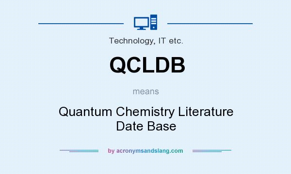 What does QCLDB mean? It stands for Quantum Chemistry Literature Date Base