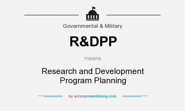 What does R&DPP mean? It stands for Research and Development Program Planning