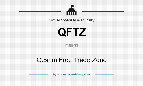 What does QFTZ mean? It stands for Qeshm Free Trade Zone