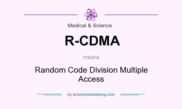 What does R-CDMA mean? It stands for Random Code Division Multiple Access