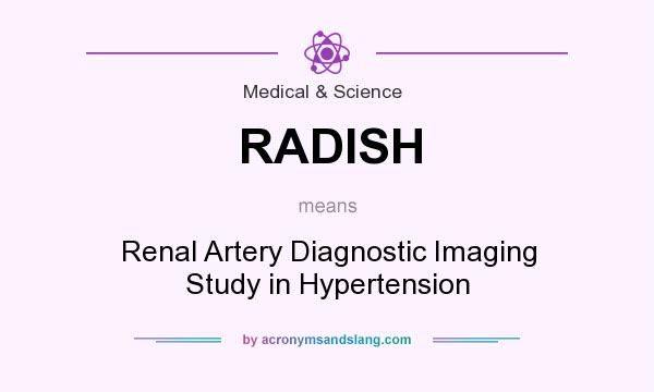 What does RADISH mean? It stands for Renal Artery Diagnostic Imaging Study in Hypertension