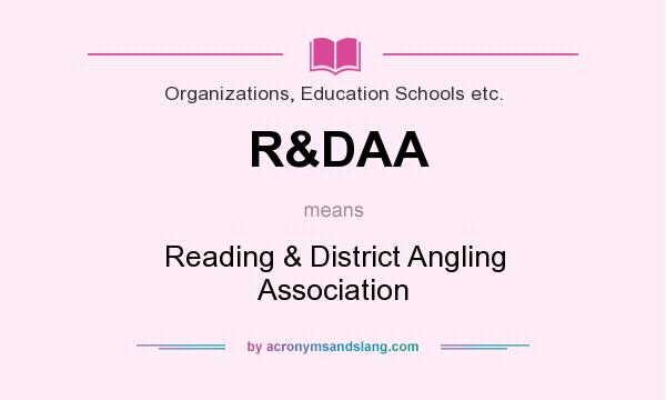 What does R&DAA mean? It stands for Reading & District Angling Association