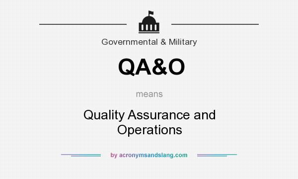 What does QA&O mean? It stands for Quality Assurance and Operations