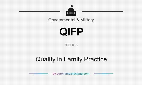 What does QIFP mean? It stands for Quality in Family Practice