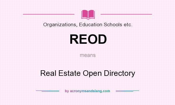 What does REOD mean? It stands for Real Estate Open Directory