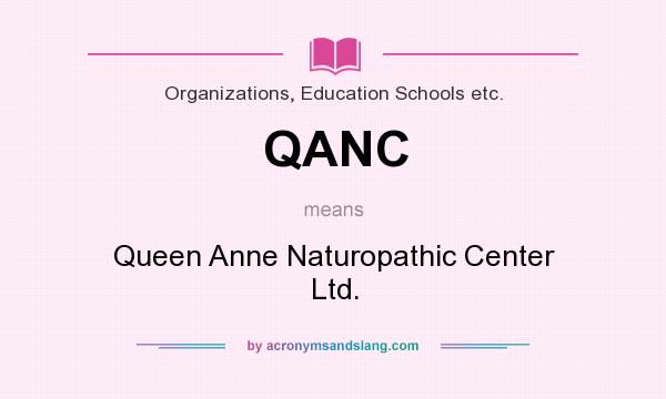 What does QANC mean? It stands for Queen Anne Naturopathic Center Ltd.