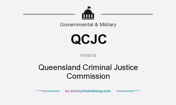 What does QCJC mean? It stands for Queensland Criminal Justice Commission