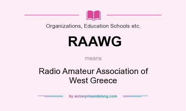 What does RAAWG mean? It stands for Radio Amateur Association of West Greece
