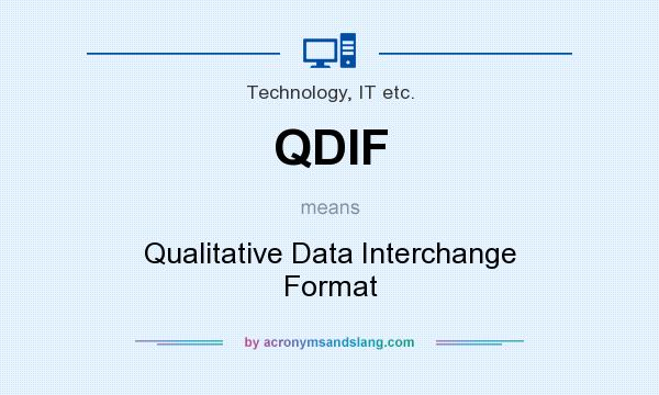 What does QDIF mean? It stands for Qualitative Data Interchange Format