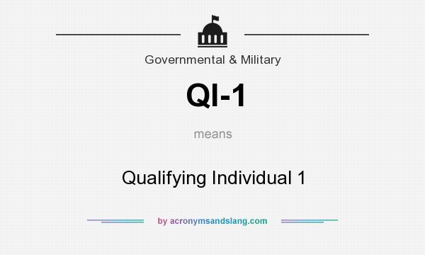 What does QI-1 mean? It stands for Qualifying Individual 1