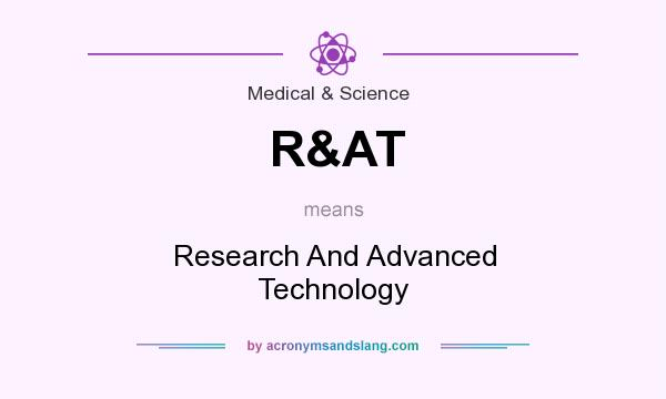 What does R&AT mean? It stands for Research And Advanced Technology