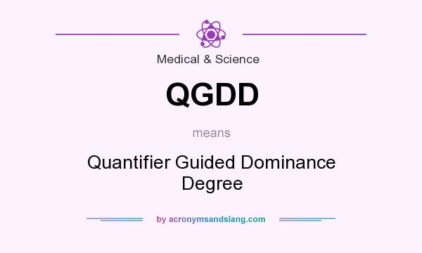 What does QGDD mean? It stands for Quantifier Guided Dominance Degree